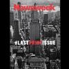 Newsweek #LASTPRINTISSUE