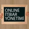 Online İtibar Yönetimi ipuçları